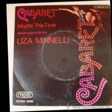 Discos de vinilo: LIZA MINNELLI: CABARET + MAYBE THIS TIME, SINGLE, 45 RPM, 1973. Lote 27478569