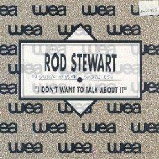 Discos de vinilo: ROD STEWART - I DON'T WANT TO TALK ABOUT IT - SINGLE PROMOCIONAL ESPAÑOL DE 1989. Lote 9022762