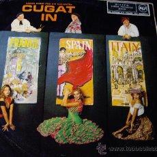 Discos de vinilo: CUGAT IN FRANCE, SPAIN Y ITALY- XAVIER CUGAT AND HIS ORCHESTA-ORIGINAL ESPAÑOL RCA-1960. Lote 26451112