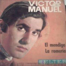 Discos de vinilo: VICTOR MANUEL , EL MENDIGO / LA ROMERIA, 1969. Lote 9121008