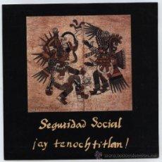 Discos de vinilo: SEGURIDAD SOCIAL--¡AY TENOCHTITLAN!--1991. Lote 26602888