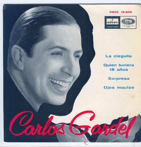 CARLOS GARDEL- ODEON,1965 -LA CIEGUITA,QUIEN TUVIERA 18 AÑOS/SOR`PRESA,OJOS MAULAS. (Música - Discos - Singles Vinilo - Grupos y Solistas de latinoamérica)