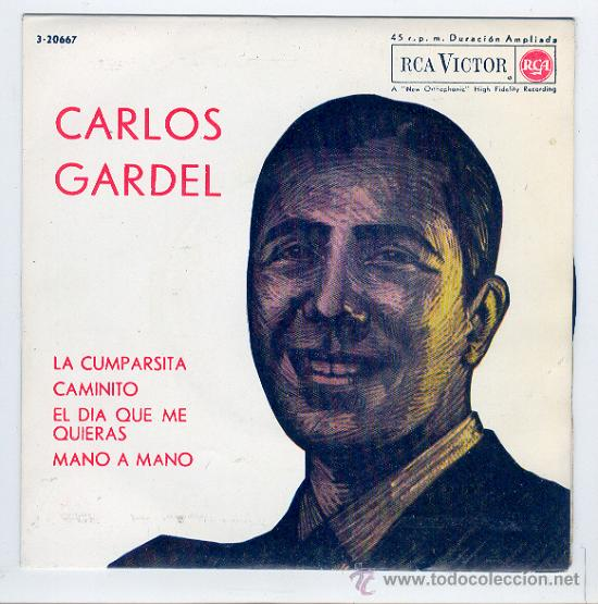 CARLOS GARDEL- RCA,1963 -LA CUMPARSITA CAMINITO/EL DIA QUE ME QUIERAS,MANO A MANO. (Música - Discos - Singles Vinilo - Grupos y Solistas de latinoamérica)