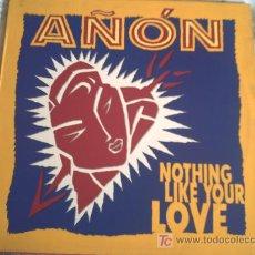 Discos de vinilo: AÑON:NOTHING LIKE YOUR LOVE/MAXI. Lote 37864108