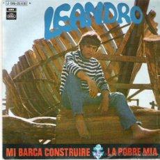 Discos de vinilo: LEANDRO - MI BARCA CONSTRUIRE / LA POBRE MIA *** EMI REGAL 1970. Lote 18092992
