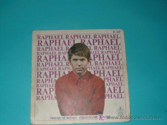 RAFAEL. SINGLE 1967. NOCHE DE RONDA Y PERDONAME MI VIDA (Música - Discos - LP Vinilo - Flamenco, Canción española y Cuplé)