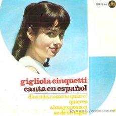 Discos de vinilo: GIGLIOLA CINQUETTI CANTA EN ESPAÑOL - DIOS MIO , COMO TE QUIERO*** EP EN HISPAVOX 1966. Lote 11991175