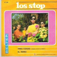 Discos de vinilo: LOS STOP - TRES COSAS / EL REMO **** BELTER 1967. Lote 11233337