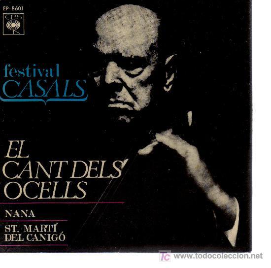 FESTIVAL CASALS - EL CANT DELS OCELLS - SINGLE 45 VINILO (Música - Discos - Singles Vinilo - Clásica, Ópera, Zarzuela y Marchas)