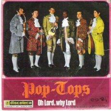 Discos de vinilo: POP - TOPS *** OH LORD , WHY LORD / EL MAR *** SONOPLAY 1968. Lote 11788640