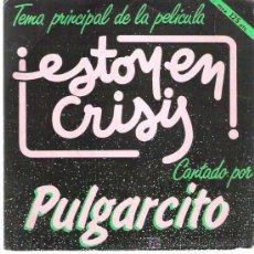 Discos de vinilo: PULGARCITO - ESTOY EN CRISIS *** PROMOCIONAL *** CBS 1982 MUY DIFICIL. Lote 13452847
