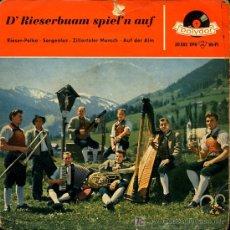 Discos de vinilo: D'RIESERBUAM SPIEL'N AUF - RIESER-POLKA / SORGENLOS / ZILLERTALER MARSCH - EP. Lote 9258157