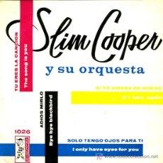 Discos de vinilo: SLIM COOPER - TU ERES MI CANCIÓN / SI YO AMARA DE NUEVO / ADIOS MIRLO - EP 1960. Lote 11105984