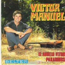 Discos de vinilo: VICTOR MANUEL - EL ABUELO VICTOR ¨/ PAXARINOS *** BELTER 1969. Lote 9350702