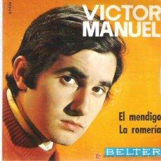 Discos de vinilo: VICTOR MANUEL - EL MENDIGO / LA ROMERIA **** BELTER 1969. Lote 9350705