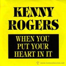 Discos de vinilo: KENNY ROGERS-WHEN YOU PUT YOUR HEART IN IT SINGLE VINILO 1988 PROMOCIONAL SPAIN. Lote 9356963