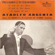 Discos de vinilo: ATAULFO ARGENTA EP SELLO ALHAMBRA AÑO 1962. Lote 9442324