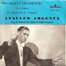 Discos de vinilo: ATAULFO ARGENTA EP SELLO ALHAMBRA AÑO 1962. Lote 9442330