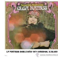Discos de vinilo: OLGA RAMOS LP ORIGINAL PORTADA DOBLE AÑO 1971 RECUERDOS PICARESCOS. Lote 9502663