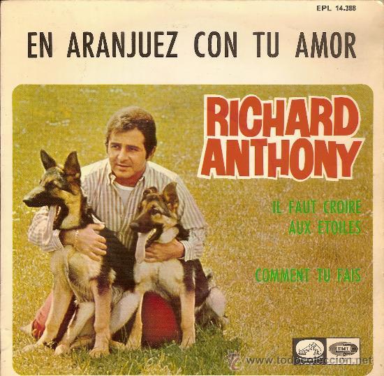 RICHARD ANTHONY EPL 14388 EN ARANJUEZ CON TU AMOR-ILFAUT CROIRE AUX ETOILES-COMMENT TU FRAIS (Música - Discos - Singles Vinilo - Otros estilos)