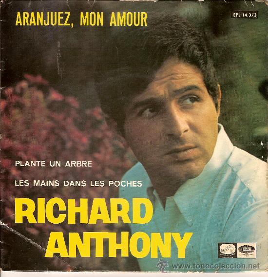 RICHARD ANTHONY EPL 14373 ARANJUEZ MON AMOUR PLANTE UN ARBRE LES MAINS DANS LES POCHES (Música - Discos - Singles Vinilo - Otros estilos)