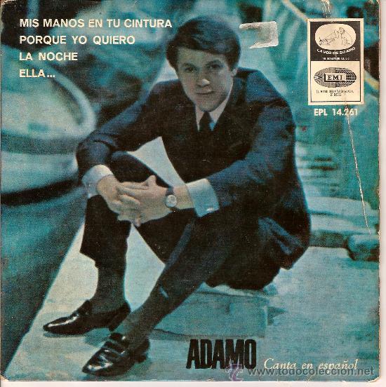 ADAMO EPL 14261MIS MANOS EN TU CINTURA - LA NOCHE - ELLA - PORQUE YO QUIERO (Música - Discos - Singles Vinilo - Otros estilos)