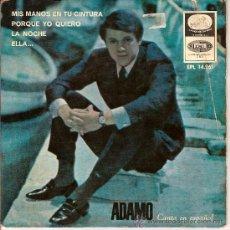 Discos de vinilo: ADAMO EPL 14261MIS MANOS EN TU CINTURA - LA NOCHE - ELLA - PORQUE YO QUIERO. Lote 15226677
