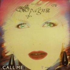 Discos de vinilo: SPAGNA-CALL ME MAXI SINGLE 1986 SPAIN. Lote 9509959