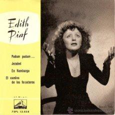 Discos de vinilo: EDITH PIAF 7 EPL 13058 CANCIONES PADAM PADAM JEZABEL EN HAMBURGO EL CAMINO DE LOS FORASTEROS. Lote 15226678