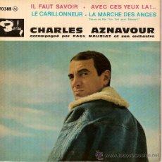 Discos de vinilo: CHARLES AZNAVOUR 70388 IL FAUT SAVOIR AVEC CES YEUX LA LECARILLONNEUR LA MARCHE DES ANGES. Lote 15226680