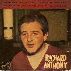 Discos de vinilo: RICHARD ANTHONY 7 EPL 13875 NE BOUDE PAS C'ETAIT PLUS FORT QUE TOUT NON JE NE POURRAIS PAS MA MELO. Lote 15666864