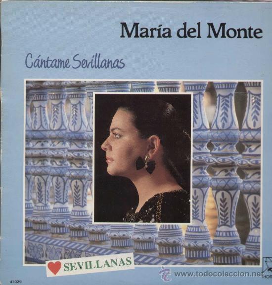 MARIA DEL MONTE / CANTAME SEVILLANAS (LP HORUS DE 1988) (Música - Discos - LP Vinilo - Flamenco, Canción española y Cuplé)