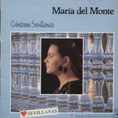 Discos de vinilo: MARIA DEL MONTE / CANTAME SEVILLANAS (LP HORUS DE 1988). Lote 13518275