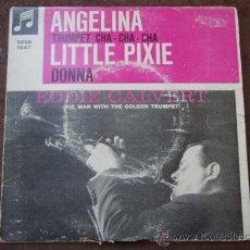 Discos de vinilo: EDDIE CALVERT ( ANGELINA - TRUMPET CHA CHA - LITTLE PIXIE - DONNA ) EP45 COLUMBIA. Lote 9551981