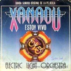 Discos de vinilo: ELECTRIC LIGHT ORCHESTRA ··· ESTOY VIVO / SUEÑO DE TAMBORES - (SINGLE 45 R) ··· BSO DEL FILM XANADU. Lote 20418216
