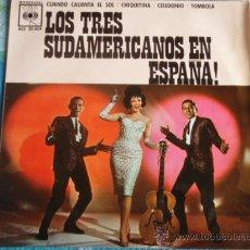 Discos de vinilo: LOS TRES SUDAMERICANOS (CUANDO CALIENTA EL SOL - CHIQUITINA - CELEDONIO - TOMBOLA) 1962 CBS ESPAÑA. Lote 10822711