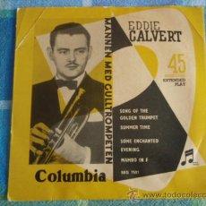 Discos de vinilo: EDDI CALVERT TROMPET MED ORKESTER (SONG OF THE GOLDEN TRMPET - SUMMERTIME - SOME ENCHANTED EVENING . Lote 9569977