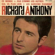 Discos de vinilo: RICHARD ANTHONY 7 EPL 14096 CE MONDE PAS COMME LES AUTRES OUI VA PLUS LOIN LES GRAÇONS PLEURENT. Lote 20432792