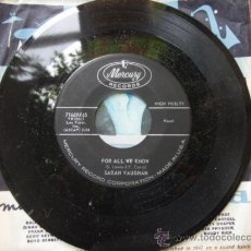 Discos de vinilo: SARAH VAUGHAN ( FOR ALL WE KNOW - THROUGH THE YEARS ) SINGLE 45 USA MERCURY. Lote 9582692