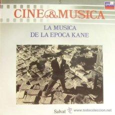 Disques de vinyle: BSO LA MUSICA DE LA EPOCA KANE (CINE Y MUSICA 5) LP 1987 SPAIN. Lote 9590013