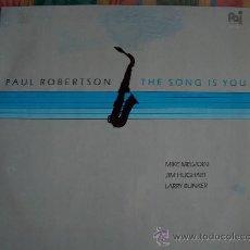 Discos de vinilo: PAUL ROBERTSON - THE SONG IS YOU - ORIGNAL ESPAÑOL, FONOMUSIC 1985. Lote 9595486