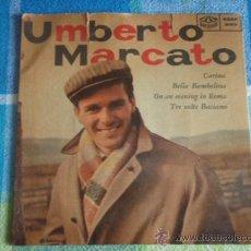 Discos de vinilo: UMBERTO MARCATO (CARINA - BELLA BAMBOLINA - ON AN EVENING IN ROMA - TRE VOLTE BACIAMI) EP45 KARUSEL. Lote 9601590