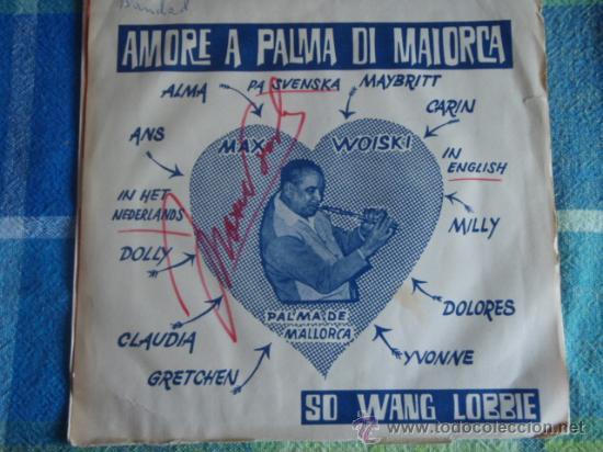 MAX WOISKI SR ( AMORE A PALMA DI MAIORCA - SO WANG LOBBIE ) SINGLE45 PHILIPS (Música - Discos - Singles Vinilo - Orquestas)