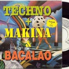 Disques de vinyle: SINGLE 45 RPM / TECHNO + MAKINA & BACALAO // EDITADO POR BLANCO Y NEGRO . Lote 26002740