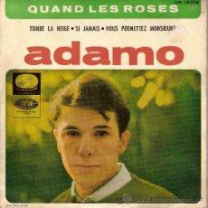 Discos de vinilo: ADAMO 7 EPL 14076 QUAND LES ROSES TOMBE LA NEIGE SI JAMAIS VOUS PERMETTEZ MONSIEUR. Lote 20432793