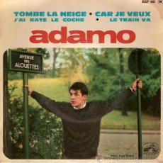 Discos de vinilo: ADAMO EGF 683 TOMBE LA NEIGE CAR JE VEUX J'AI RATE LE COCHE LE TRAIN VA. Lote 20432794