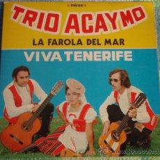 Discos de vinilo: TRIO ACAYMO 'CANCIONES CANARIAS' ( VIVA TENERIFE - LA FARLA DEL MAR ) ESPAÑA SINGLE45. Lote 132339609