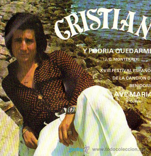 CRISTIAN**Y PODRIA QUEDARME**XVIII FESTIVAL ESPAÑOL DE LA CANCIÓN DE BENIDORM***SINGLE 1976 (Música - Discos - Singles Vinilo - Otros Festivales de la Canción)