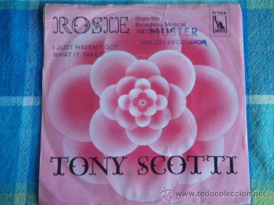 TONY SCOTTI (ROSE - I JUST HAVEN'T GOT HAT IT TAKES) FROM 'THE BROADWAY MUSICAL' SINGLE45 GERMANY (Música - Discos - Singles Vinilo - Orquestas)