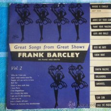 Discos de vinilo: GREAT SONGS FROM GREAT SHOWS ' FRANK BARCLEY ' HIS PIANO AND RHYTHM (POT-POURRI) VOL.2 EP45. Lote 9622748